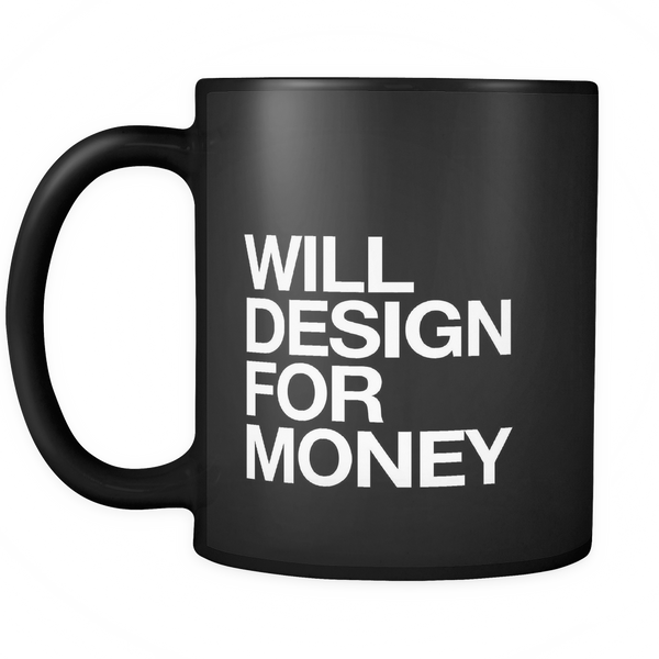 Will design for money mug - desket. - 2