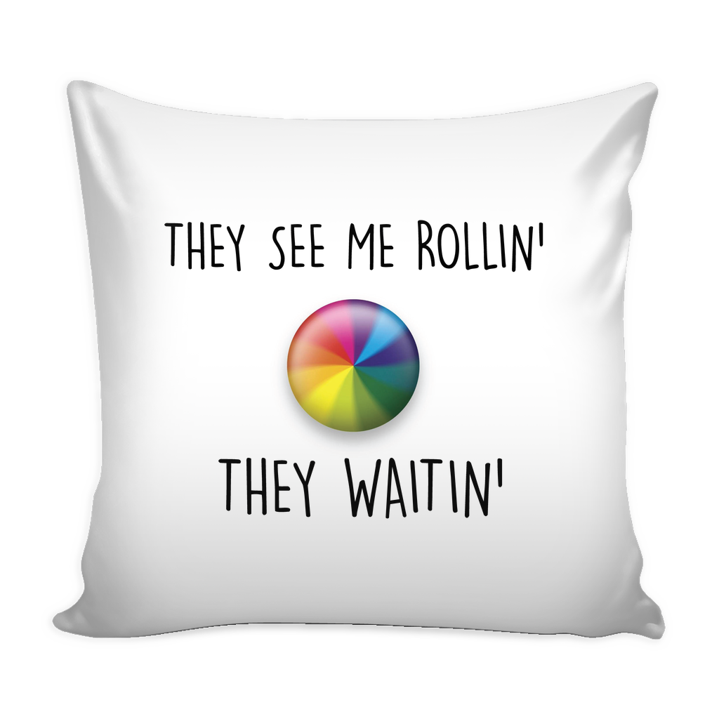 They see me rollin, they waitin pillow - Design Resources