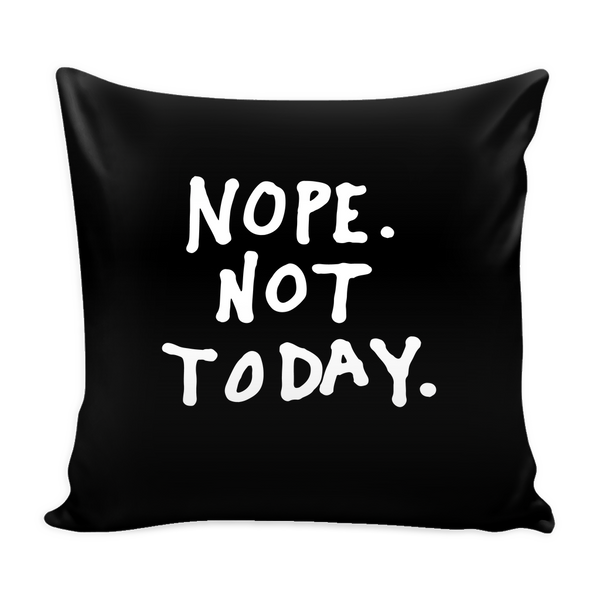 Nope. Not today pillow - Design Resources