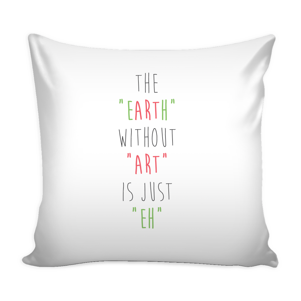 The earth without art is just eh pillow