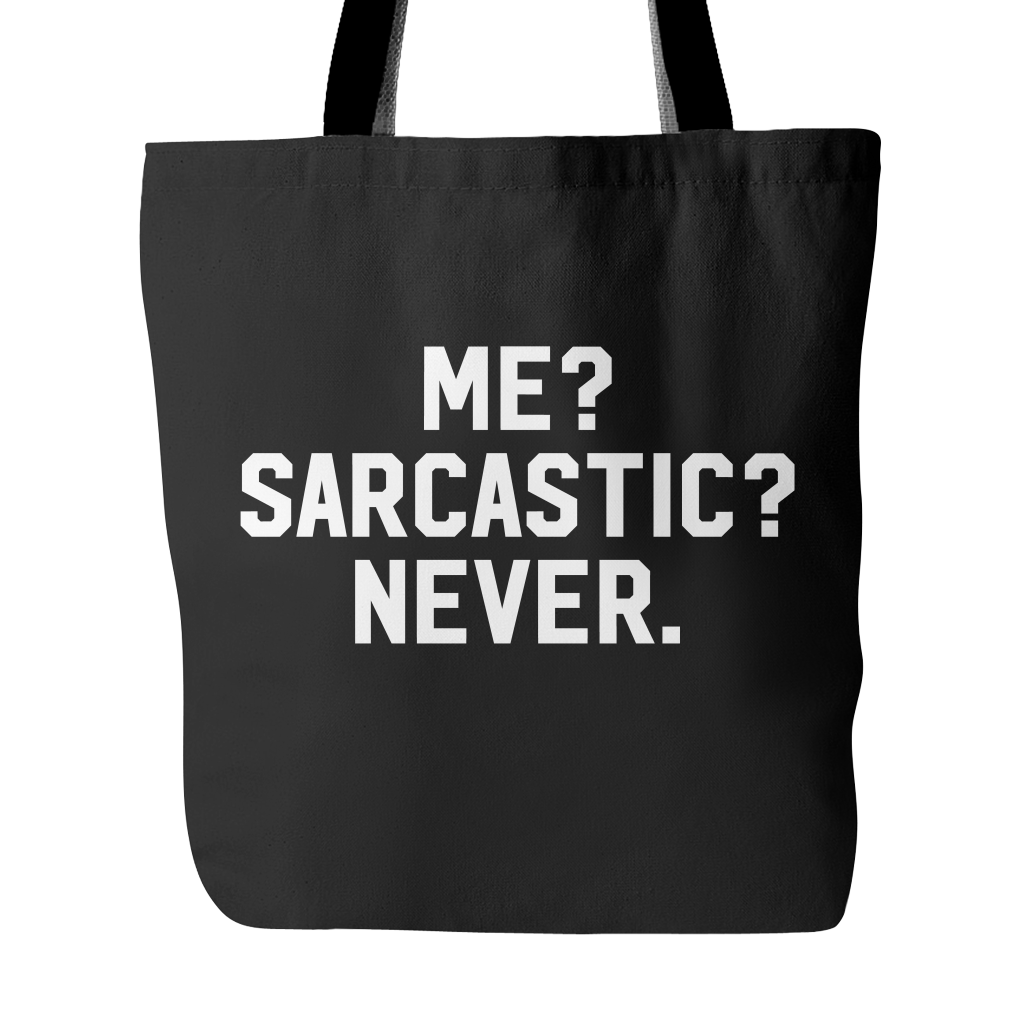 Me? Sarcastic? Never tote bag - Design Resources