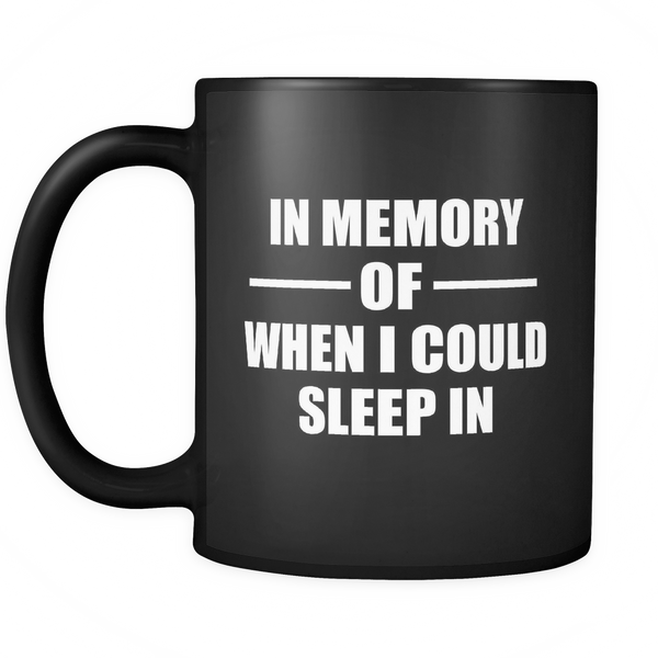 In memory of when i could sleep in mug - Design Resources