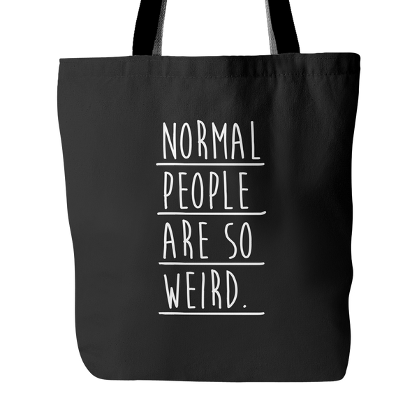 Normal people are so weird tote bag - Design Resources