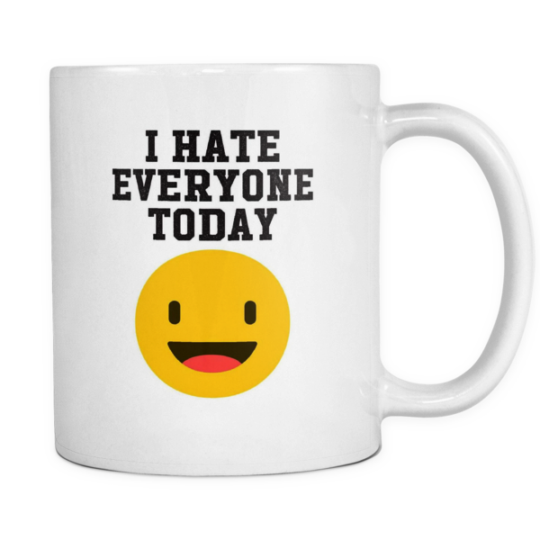 I hate everyone today mug