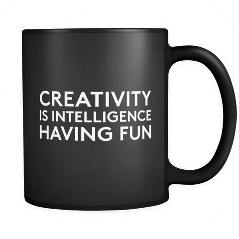 creativity is intelligence having fun mug - Design Resources