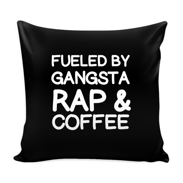 Fueled by gangsta rap and coffee pillow - Design Resources