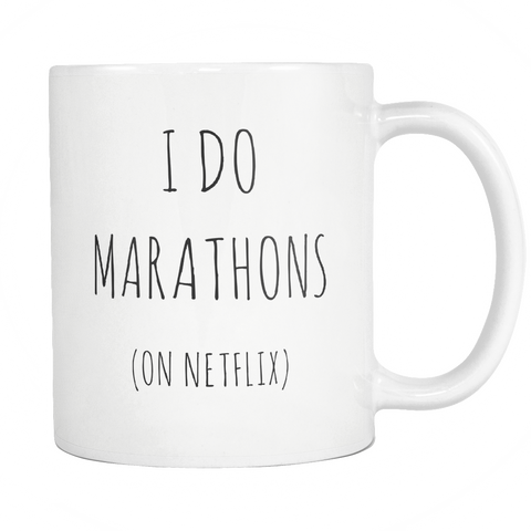 I do marathons on netflix mug - Design Resources