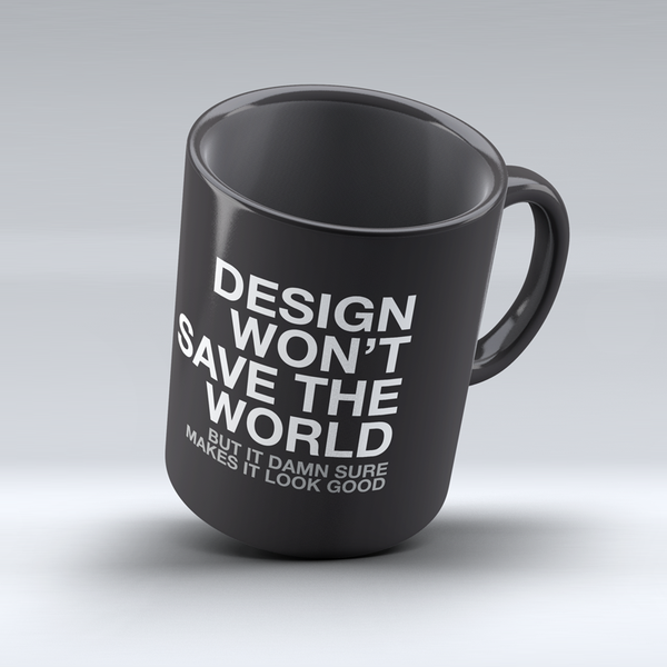 design won't change the world mug