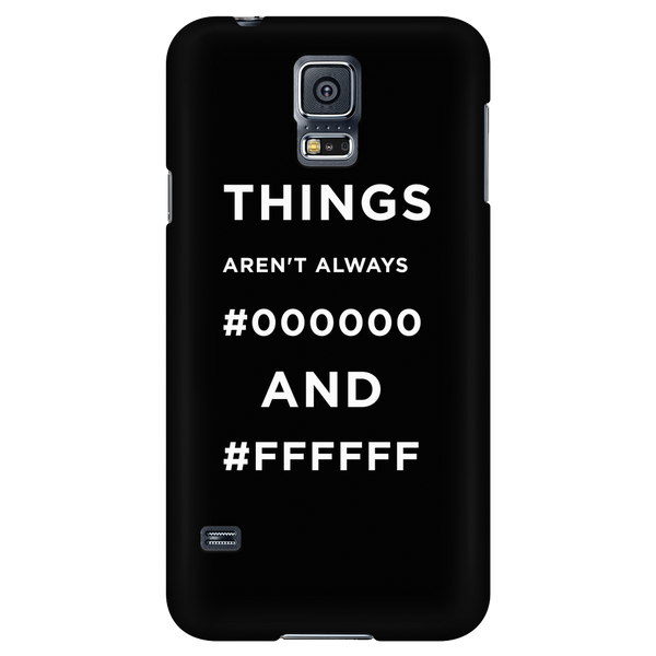 Things Aren't Always #000000 and #ffffff phone case -  - 2