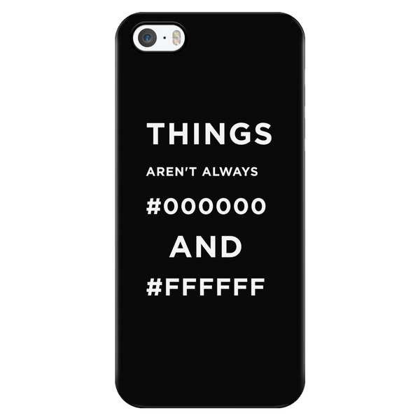 Things Aren't Always #000000 and #ffffff phone case -  - 3