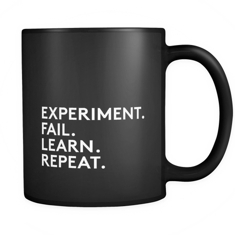 EXPERIMENT.  FAIL.  LEARN.  REPEAT. Mug - Design Resources