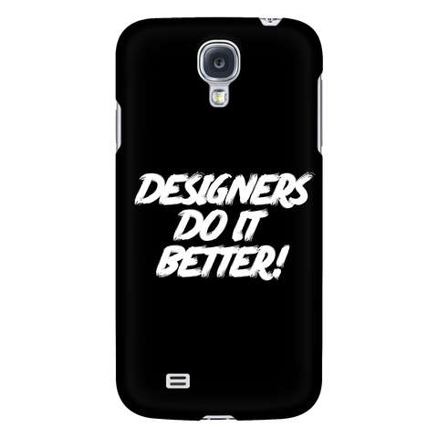 Designers do it better phone case