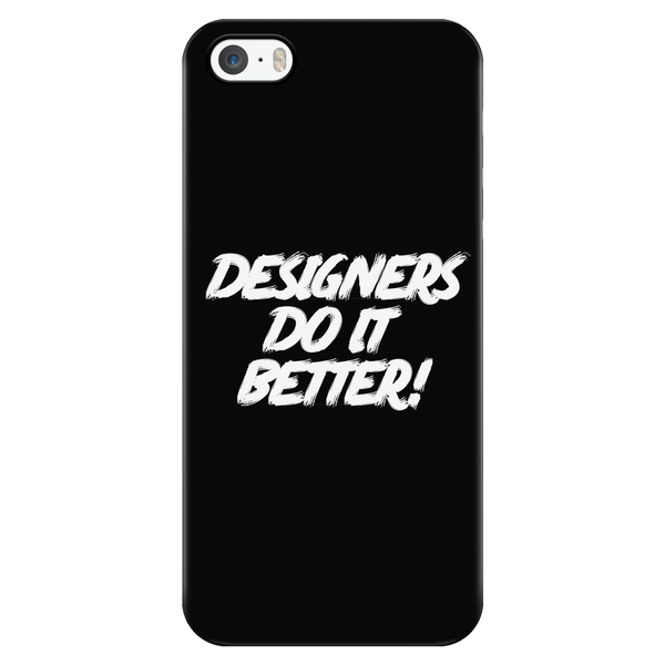 Designers do it better phone case - Design Resources