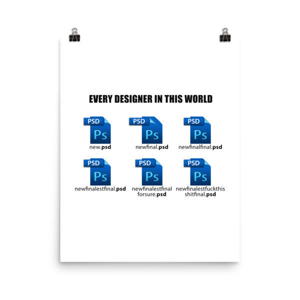 Every Designer in this world Poster - Design Resources