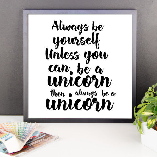 Always be yourself framed poster - Design Resources