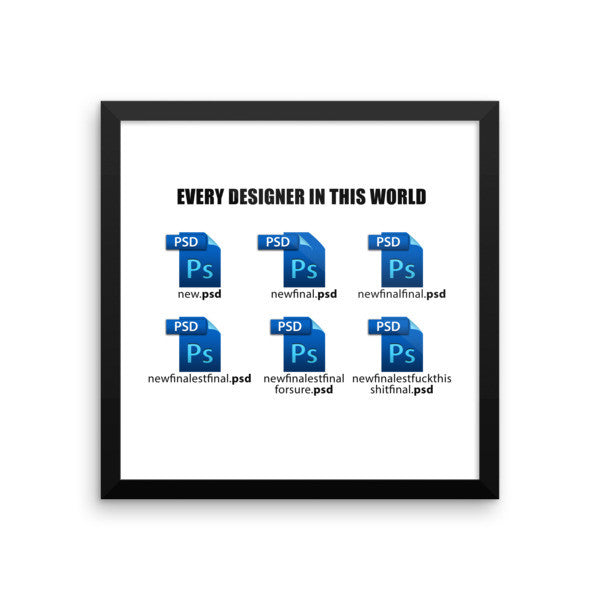 Every Designer in this world Framed poster - Design Resources