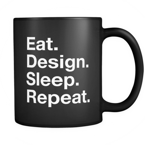 Eat design sleep repeat mug - Design Resources