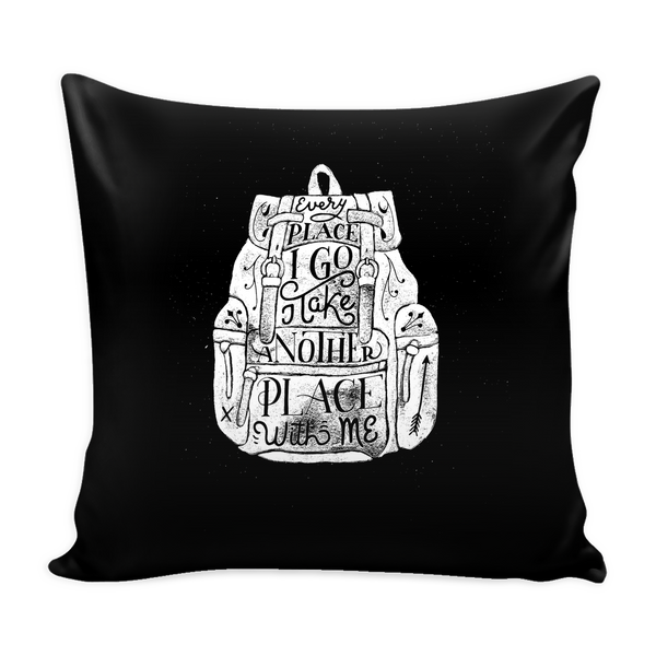 Every place I go I take another place with me pillow - Design Resources