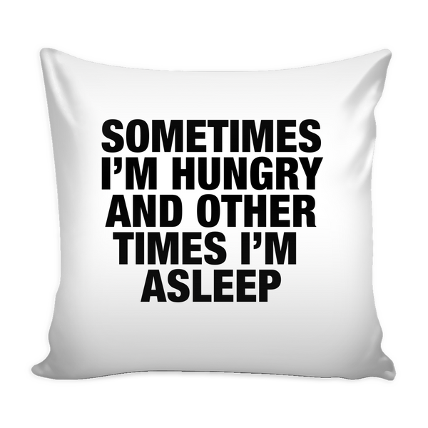 Sometimes I'm hungry and other times i'm sleep pillow - Design Resources