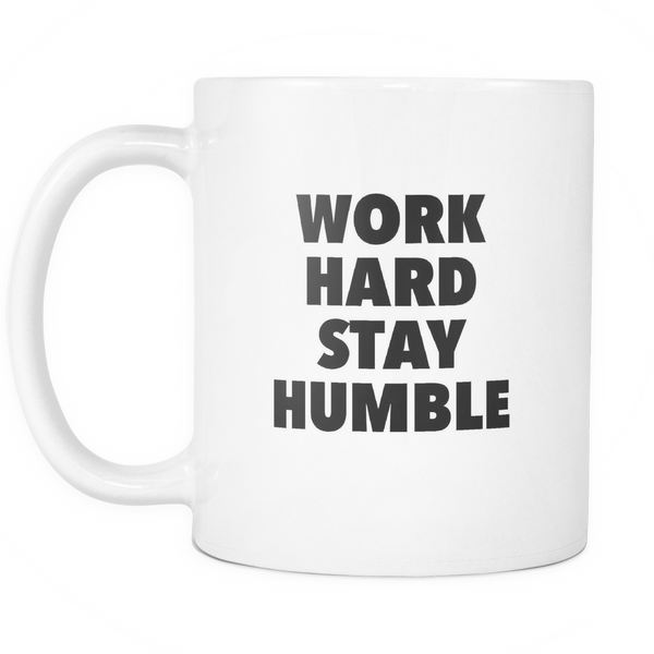 Work hard stay humble mug - desket. - 2