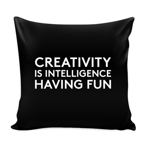 creativity is intelligence having fun pillow