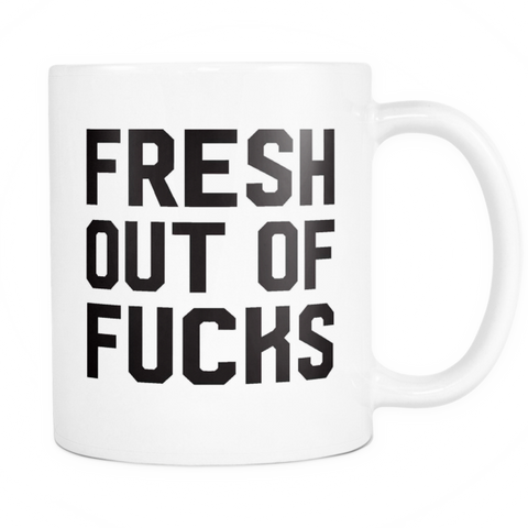 Fresh out of fucks mug - Design Resources