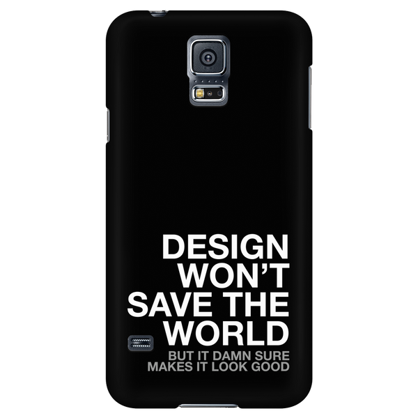 Design won't change the world phone case - Design Resources