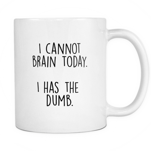 I cannot brain today mug - Design Resources