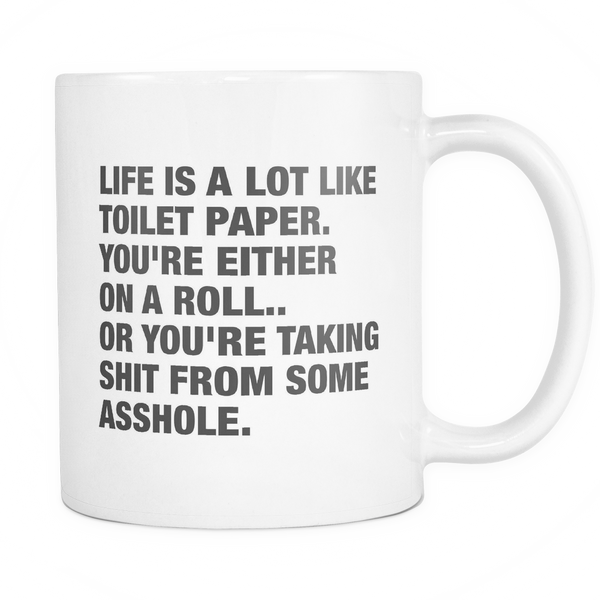 Life is a lot like toilet paper mug - Design Resources