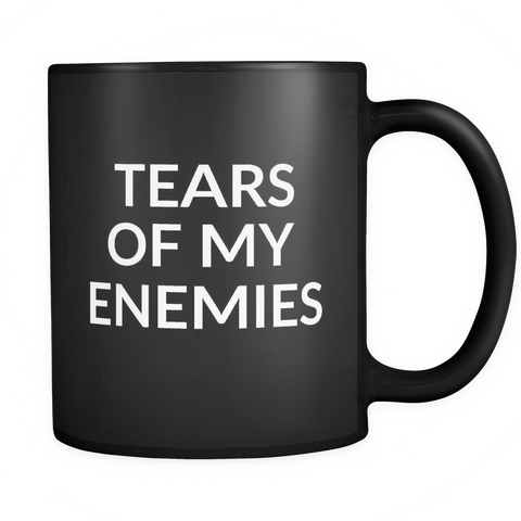 Tears of my enemies mug - Design Resources
