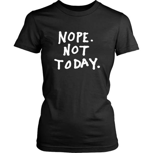 Nope. Not today tshirt - Design Resources
