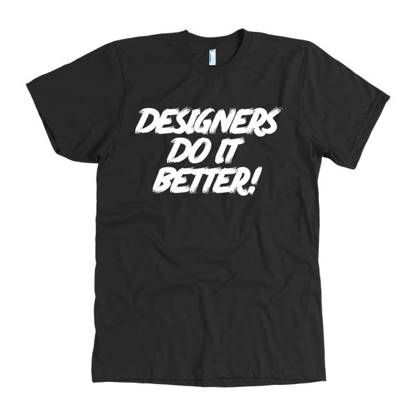 Designers do it better t shirt - Design Resources