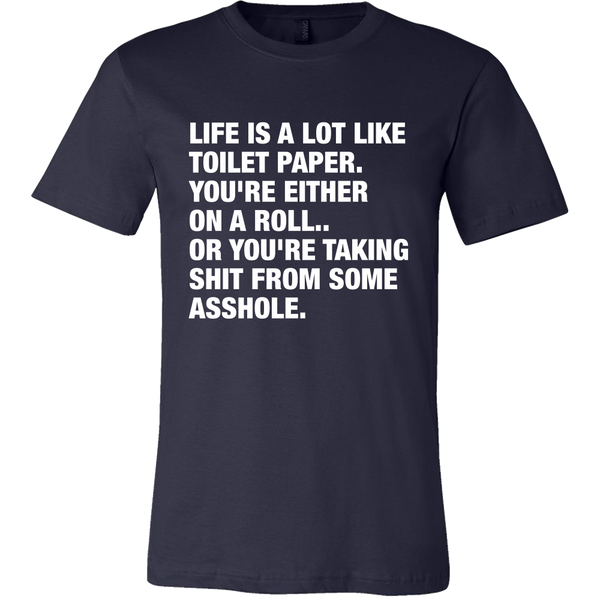 Life is a lot like toilet paper tshirt - Design Resources