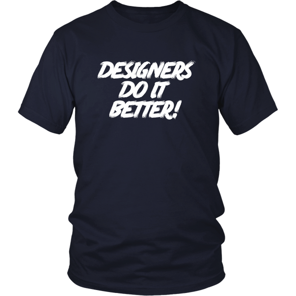 Designers do it better t shirt