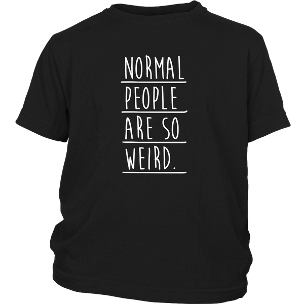 Normal people are so weird tshirt - Design Resources