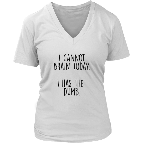 I cannot brain today t shirt