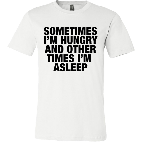 Sometimes I'm hungry and other times i'm asleep tshirt - desket. - 1