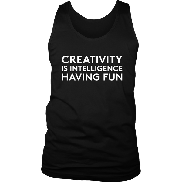 creativity is intelligence having fun t shirt