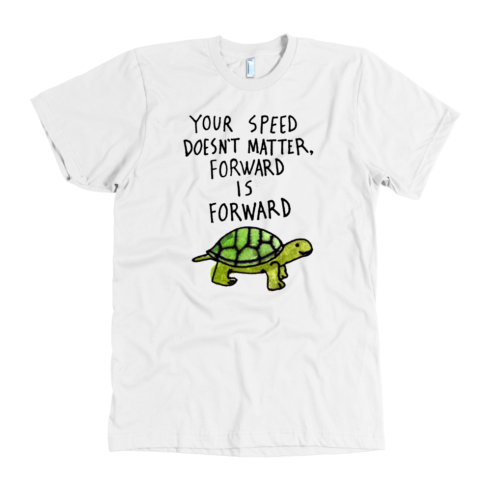 Your speed doesn't matter, forward is forward t shirt - Design Resources