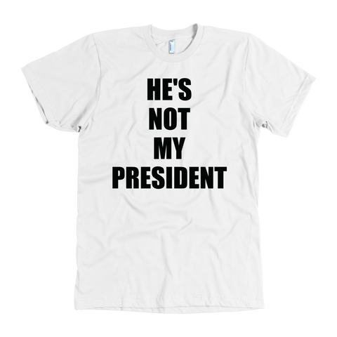He's Not My President T Shirt