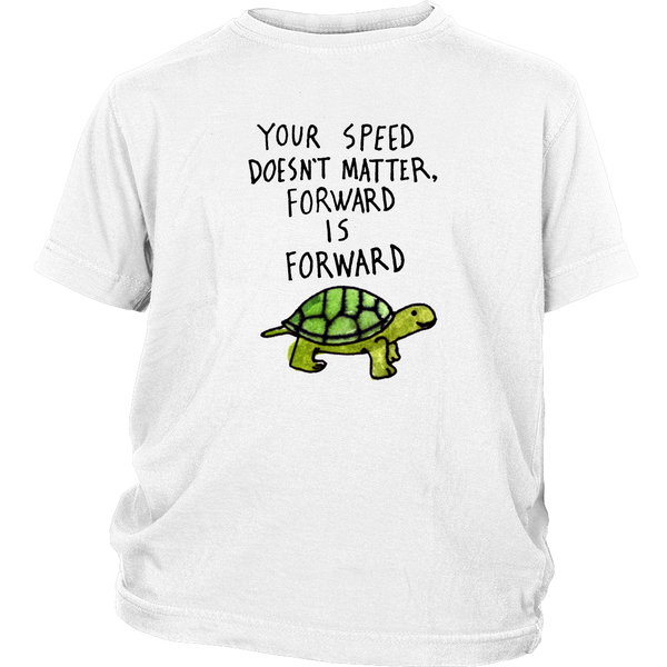 Your speed doesn't matter, forward is forward t shirt