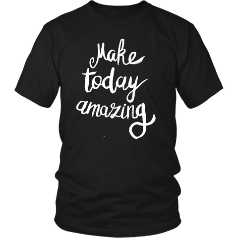 Make today amazing tshirt - Design Resources