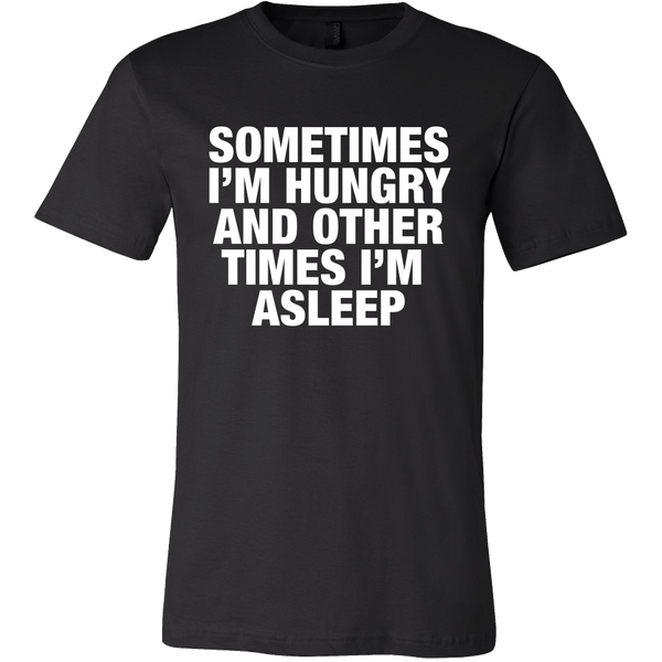 Sometimes I'm hungry and other times i'm asleep tshirt - desket. - 2