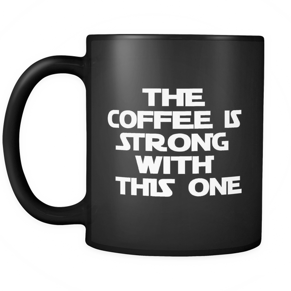 The coffee is strong with this one mug - Design Resources