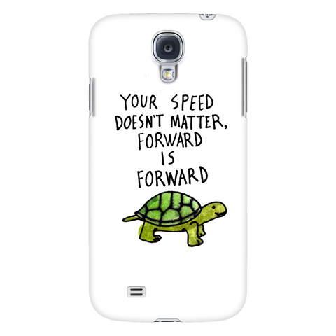 Your speed doesn't matter,forward is forward phone case