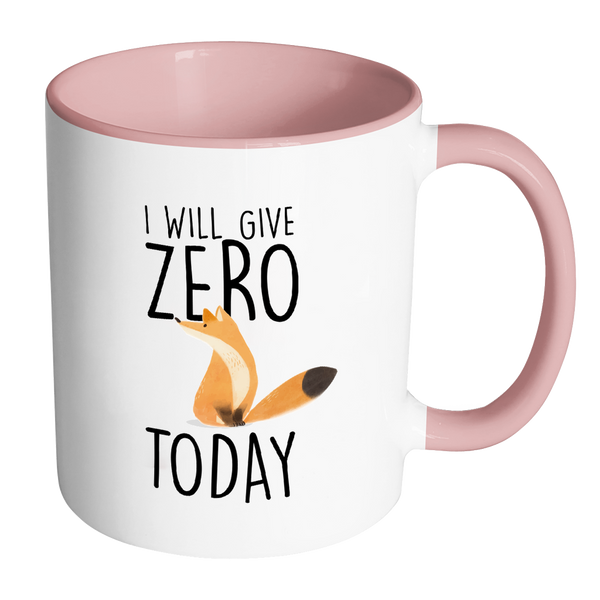 I will give zero fox today mug