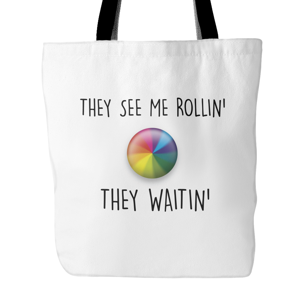 They see me rollin, they waitin tote bag - Design Resources