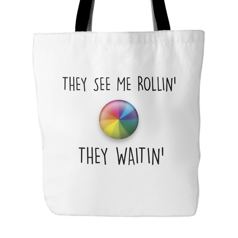 They see me rollin, they waitin tote bag - desket.