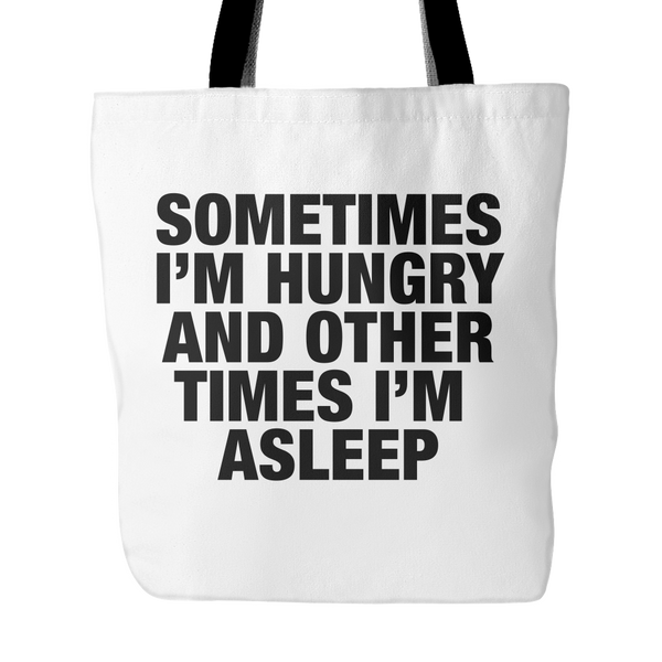 Sometimes I'm hungry and other times i'm sleep tote bag - desket. - 1