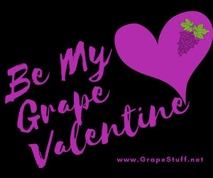 Have a GRAPE Valentine's Day!